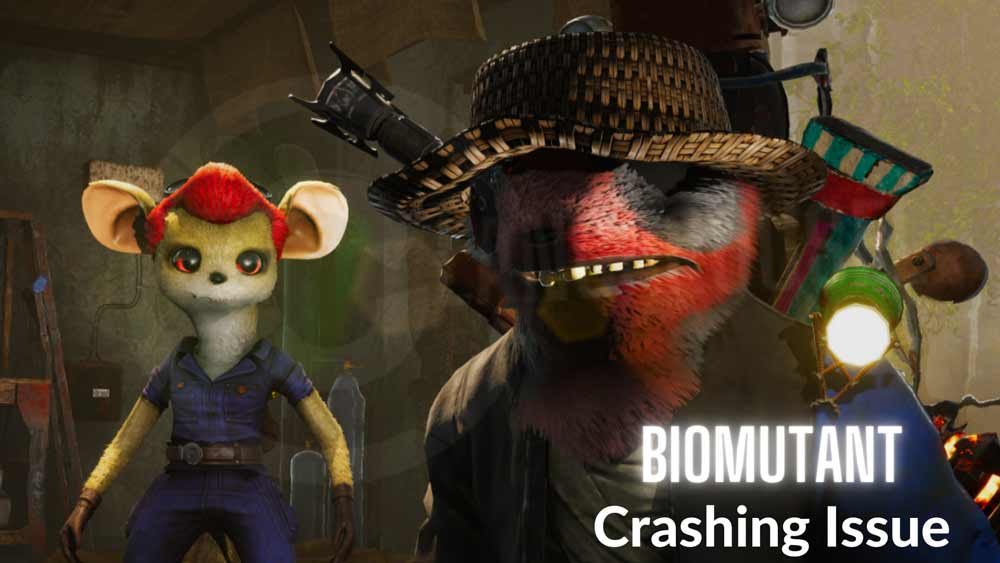 How To Fix: Biomutant Starts Crashing on PC, Xbox, and PlayStation?