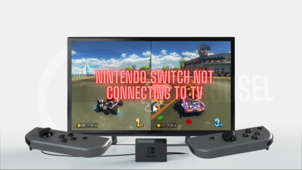 Fix Nintendo Switch Not Connecting to TV