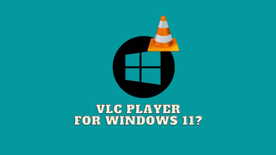 How To Download VLC Player For Windows 11