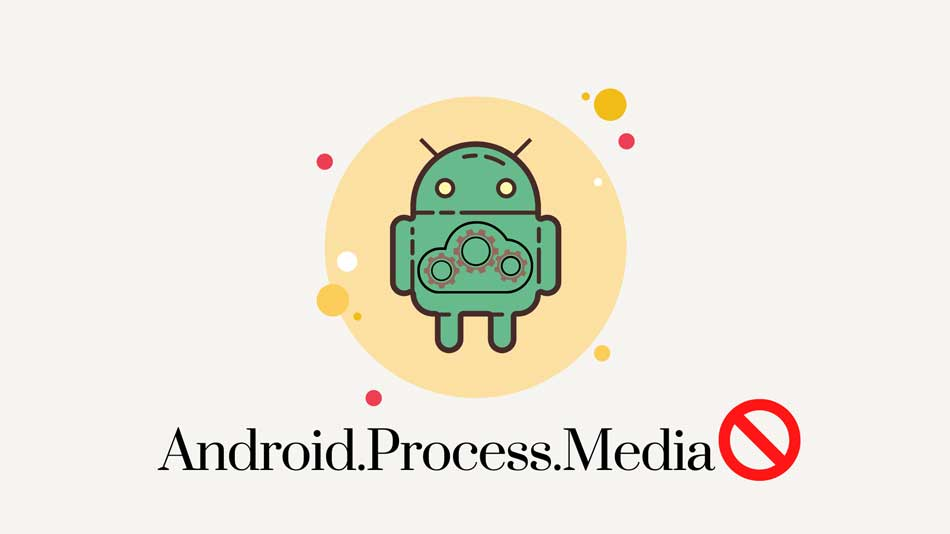 How to Fix Android.Process.Media Keeps Stopping