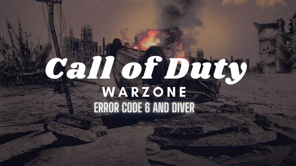Fix: Call of Duty Warzone Error Code 6 and Diver