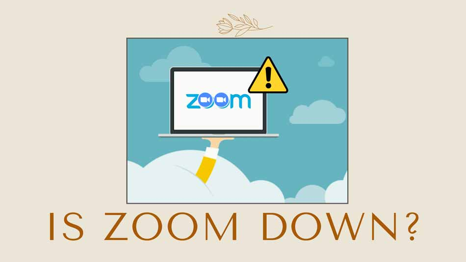 Is Zoom App Down? How To Fix if Unable To Join Meeting