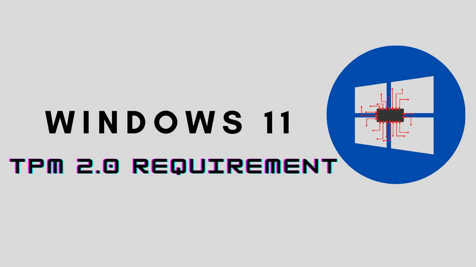 Windows 11: How To Bypass The TPM 2.0 Requirement
