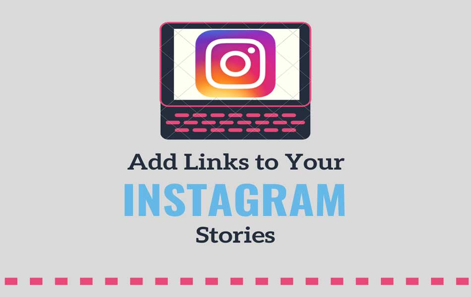How to Add Links to Your Instagram Stories