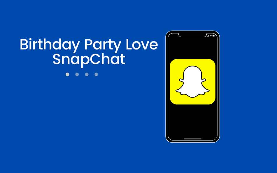 How to Get All The Birthday Love From Snapchat