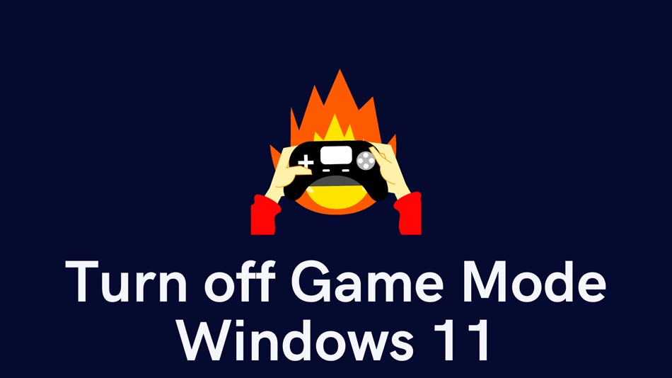 How to Turn Off or On Game Mode on Windows 11