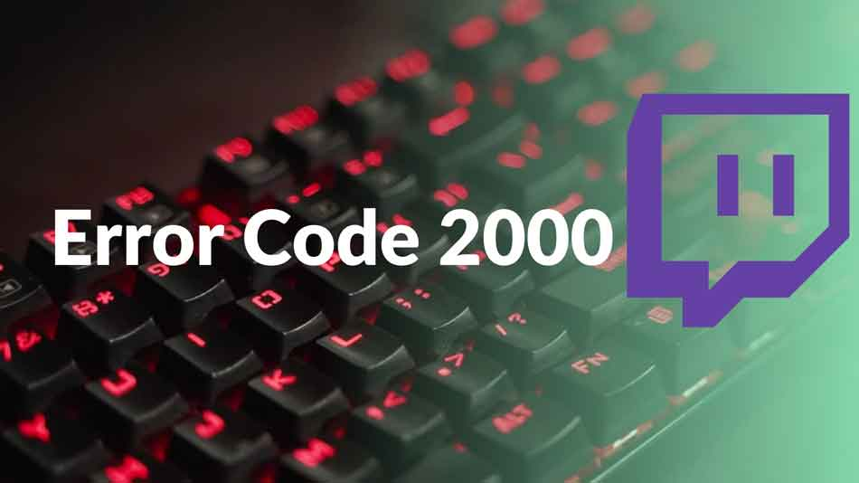 How to Fix Twitch Network Error 2000 in Google Chrome
